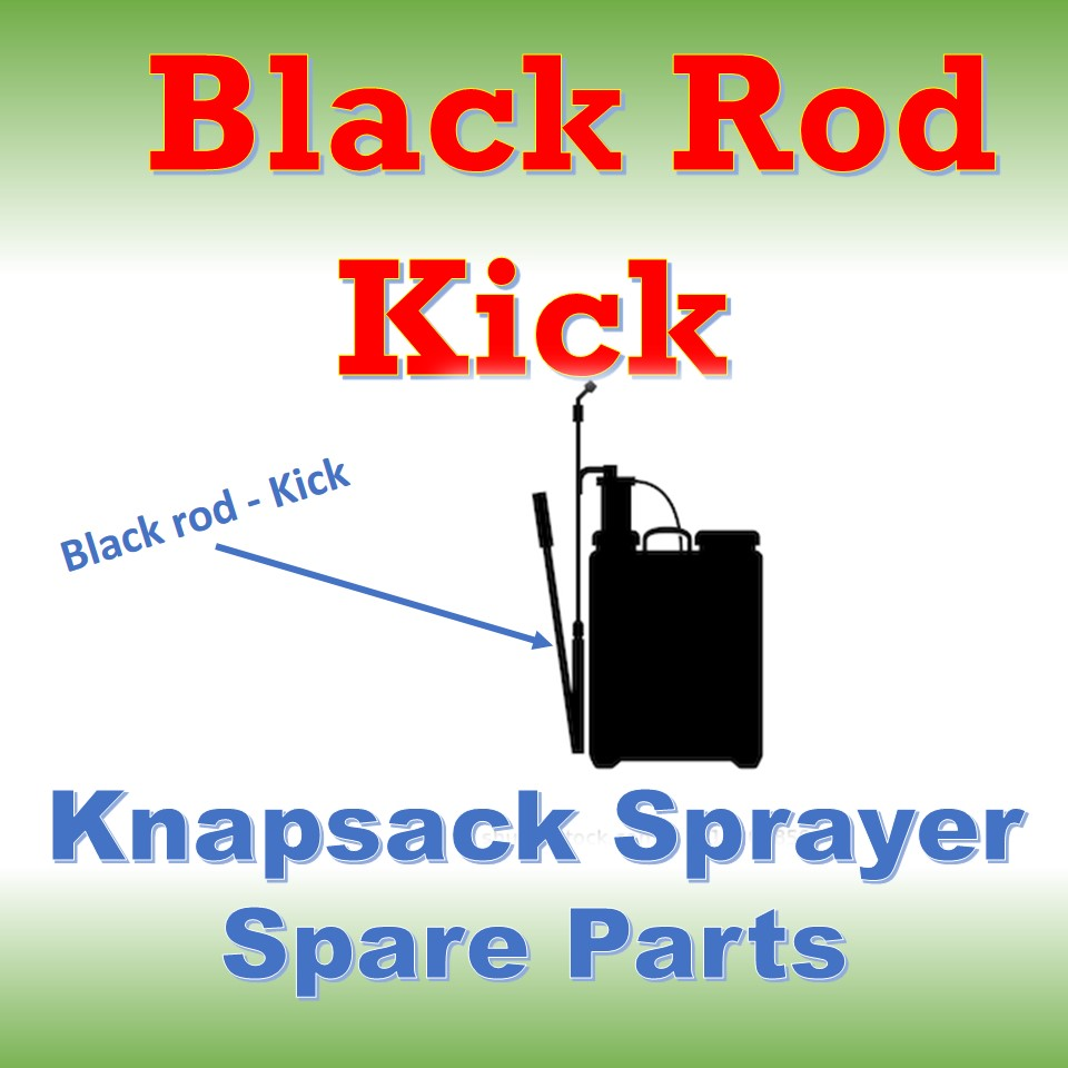 Black Rod - Kick (Knapsack Sprayer Spare parts)