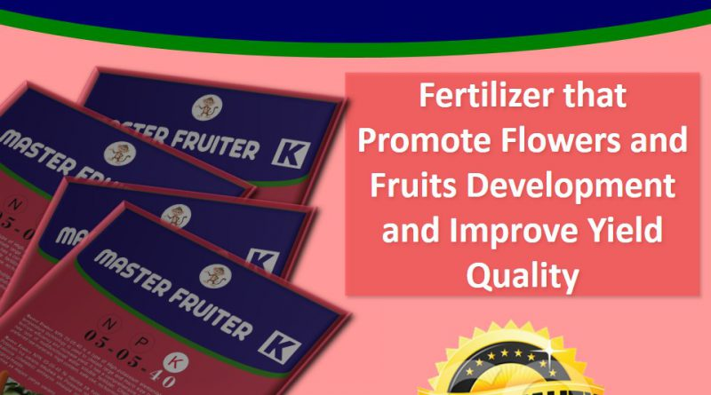 Fertilizer that Promote Flowers and Fruits Development & Improve its Quality